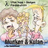 Munken & Kulan LAMBDA, Utan hopp i Smögen ; Föräldrafritt