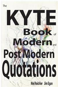 The Kyte Book of Modern and Postmodern Quotations