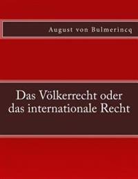 Das Volkerrecht Oder Das Internationale Recht