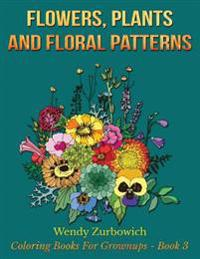 Flowers, Plants and Floral Patterns