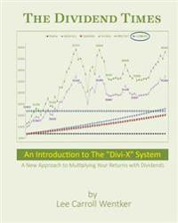 """The Dividend Times: An Introduction to the """"Divi-X"""" System"""