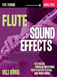 Flute Sound Effects: Beatboxing, Circular Breathing, Fourth-Octave Playing, and Much More