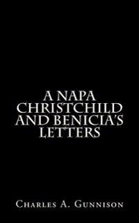 A Napa Christchild and Benicia's Letters
