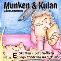 Munken & Kulan E, Skatten i potatisåkern ; Laga tänderna med daim