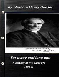 Far Away and Long Ago: A History of My Early Life (1918)