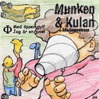 Munken & Kulan Fi. Med öppen gylf ; Jag är en juvel