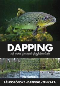 Dapping och andra spännande flugfiskemetoder