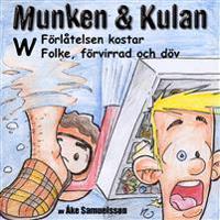 Munken & Kulan W, Förlåtelsen kostar ; Folke, förvirrad och döv