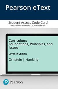 Curriculum: Foundations, Principles, and Issues, Enhanced Pearson Etext -- Access Card