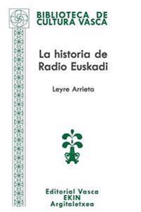 La Historia de Radio Euskadi: Guerra, Resistencia, Exilio, Democracia