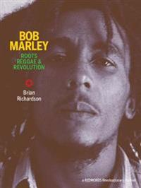 Bob Marley: Roots ReggaeRevolution