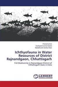 Ichthyofauna in Water Resources of District Rajnandgaon, Chhattisgarh