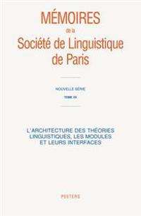L'Architecture Des Theories Linguistiques, Les Modules Et Leurs Interfaces