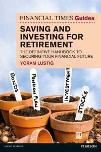 Ft Guide to Saving & Investing for Retirement