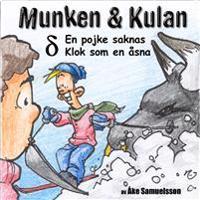 Munken & Kulan DELTA, En pojke saknas ; Klok som en åsna