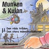 Munken & Kulan MY, Den röda tråden ; Den stora människoälskaren