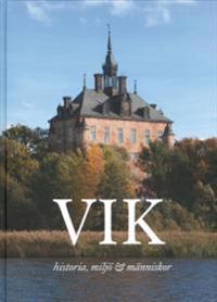 Vik - historia, miljö & människor