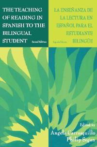 The Teaching of Reading in Spanish to the Bilingual Student / La enseñanza de la lectura en español para el estudiante biling