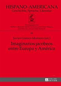 Imaginarios Jacobeos Entre Europa y America: Coordinacion Adjunta a la Edicion: Jimena Hernandez Alcala