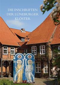 Die Inschriften Der Luneburger Kloster: Ebstorf, Isenhagen, Lune, Medingen, Walsrode, Wienhausen