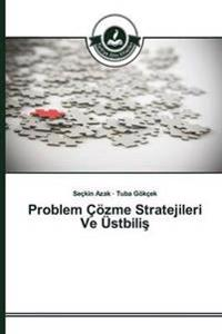 Problem Cozme Stratejileri Ve Ustbili