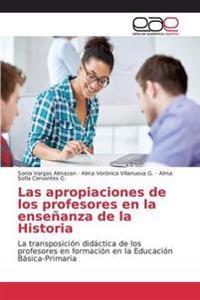 Las Apropiaciones de Los Profesores En La Ensenanza de La Historia