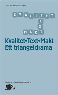 Kvalitet, text, makt : ett triangeldrama