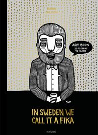 In Sweden we call it fika : art book 20 posters to frame - Karin Ohlsson pdf epub