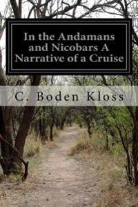 In the Andamans and Nicobars a Narrative of a Cruise