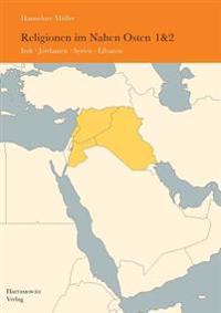 Religionen Im Nahen Osten (Komplett Band 1 Und 2): Band 1: Irak, Jordanien, Syrien, Libanon. Band 2: Turkei, Agypten, Saudi-Arabien