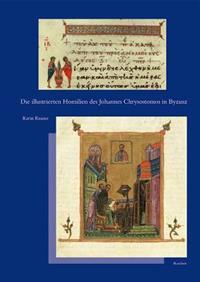 Die Illustrierten Homilien Des Johannes Chrysostomos in Byzanz