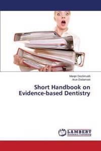 Short Handbook on Evidence-Based Dentistry