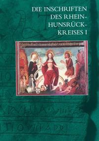 Die Inschriften Des Rhein-Hunsruck-Kreises I (Boppard, Oberwesel, St. Goar)