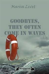 Goodbyes, They Often Come in Waves