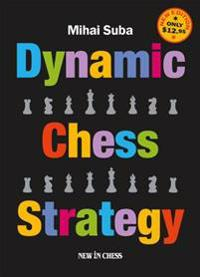 Dynamic Chess Strategy: New Edition of a Modern Classic