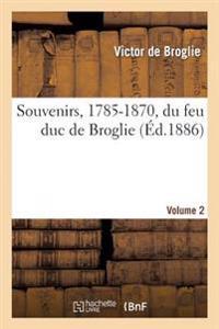 Souvenirs, 1785-1870, Du Feu Duc de Broglie Volume 2