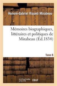 M moires Biographiques, Litt raires Et Politiques Tome 8