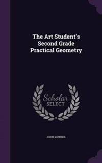 The Art Student's Second Grade Practical Geometry