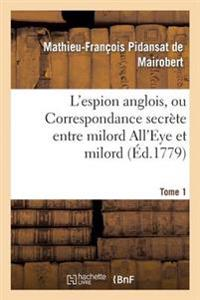 L'Espion Anglois, Tome 1