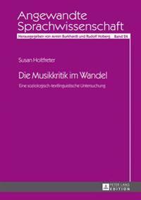 Die Musikkritik Im Wandel: Eine Soziologisch-Textlinguistische Untersuchung