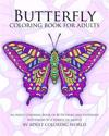 Butterfly Coloring Book for Adults: An Adult Coloring Book of 40 Detailed and Patterned Butterflies by a Variety of Artists