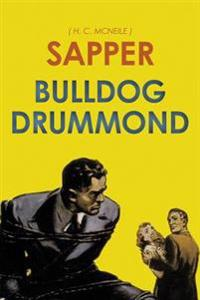 Bulldog Drummond: By Sapper