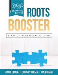 Groza Learning Center - Roots Booster: Strategic Vocabulary Building