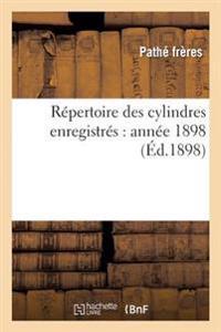 Repertoire Des Cylindres Enregistres: Annee 1898