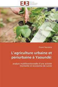 L Agriculture Urbaine Et P�riurbaine � Yaound�