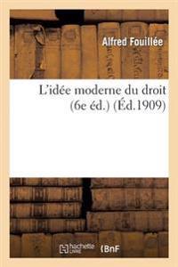 L'Idee Moderne Du Droit (6e Ed.)