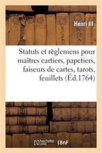 Statuts Et R�glemens Pour Les Ma�tres Cartiers, Papetiers, Faiseurs de Cartes, Tarots, Feuillets