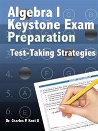 Algebra I Keystone Exam Preparation Program - Test Taking Strategies