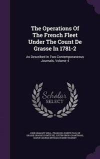 The Operations of the French Fleet Under the Count de Grasse in 1781-2