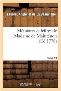 Memoires Et Lettres de Madame de Maintenon. T. 13